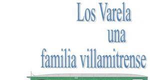 Alberto Pereira Ríos – Los Varela, una familia villamitrense