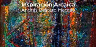 """Inspiración Arcaica"" de Andrés Bestard Maggio"