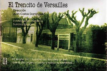 """El documental """"El Trencito de Versailles"""" fue declarado de Interés Cultural"""