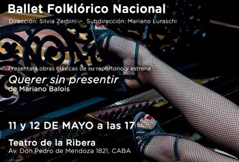 """El Ballet Folklórico Nacional estrena """"Querer sin presentir"""" de Mariano Balois"""
