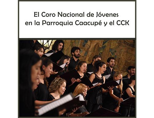 El Coro Nacional de Jóvenes en la Parroquia Caacupé y el CCK
