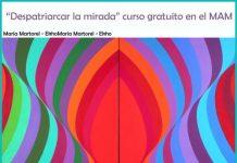 """""""Despatriarcar la mirada"""" curso gratuito en el MAM"""