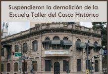 Escuela Taller del Casco Histórico: Ordenan suspender su demolición